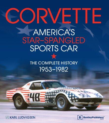 Corvette - America's Star-Spangled Sports Car 1953-1982