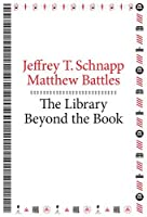 The Library Beyond the Book (metaLABprojects) by Jeffrey T. Schnapp Matthew Battles(2014-07-07)