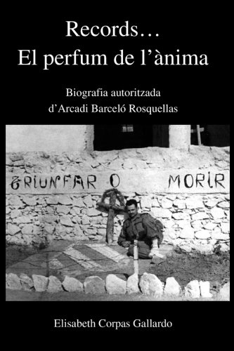Records... El perfum de l'ànima: Biografia autoritzada d'Arcadi Barceló Rosquellas (Spanish Edition)