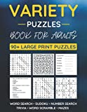 Variety Puzzle Book For Adults: 90+ Large-Print Puzzles Word Search, Sudoku, Word Scramble, Number Search, Trivia, Mazes
