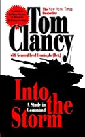Into the Storm: A Study in Command (Commander Series) by Tom Clancy Frederick M. Franks(2004-06-01)