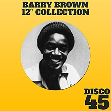 """12"""" Inch Collection - Barry Brown"""