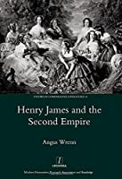 Henry James and the Second Empire (Studies in Comparative Literature)