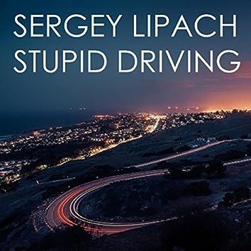 Stupid Driving
