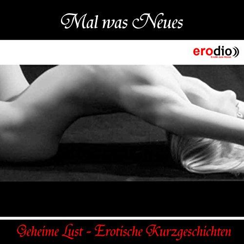 Mal was Neues (Geheime Lust - Erotische Kurzgeschichten) Titelbild