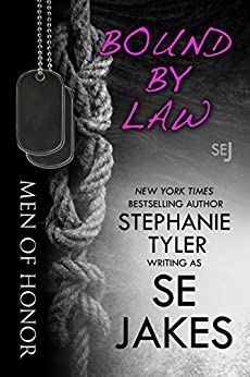 Bound By Law: Men of Honor Book 2: Men of Honor Series by [SE Jakes, Stephanie Tyler]
