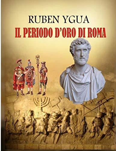 IL PERIODO D'ORO DI ROMA