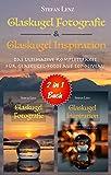 Glaskugel Fotografie & Glaskugel Inspiration - 2 in 1 Buch: Das ultimative Komplettpaket für Glaskugel-Fotos auf Top-Niveau