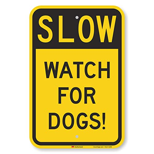 """SmartSign """"Slow - Watch For Dogs!"""" Sign   12"""" x 18"""" 3M Engineer Grade Reflective Aluminum"""