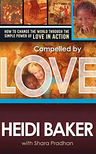 Compelled By Love How to Change the World Through the Simple Power of Love in Action product image