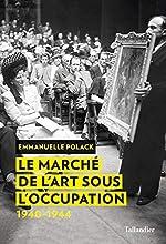 Le marché de l'art sous l'Occupation d'Emmanuelle Polack