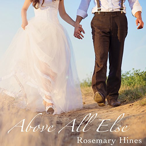 Above All Else     Sandy Cove Series, Book 7              By:                                                                                                                                 Rosemary Hines                               Narrated by:                                                                                                                                 Becky Doughty                      Length: 9 hrs and 7 mins     1 rating     Overall 5.0