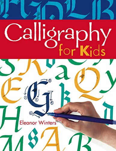 Calligraphy for Kids (Calligraphy Basics Book 1)