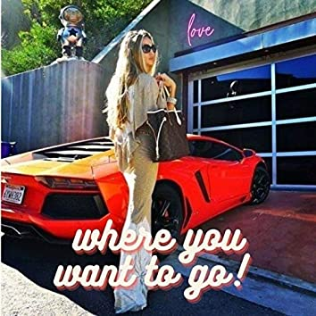Where you want to go