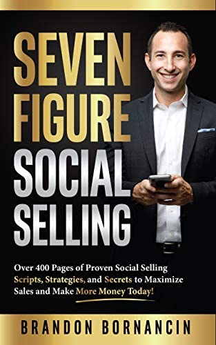 Seven Figure Social Selling Over 400 Pages of Proven Social Selling Scripts Strategies and Secrets product image