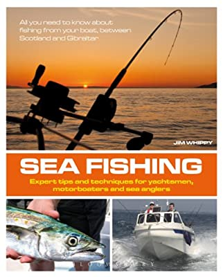 Sea Fishing: Expert Tips and Techniques for Yachtsmen, Motorboaters and Sea Anglers by Adlard Coles