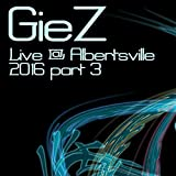 Giez Live @ Albertsville, Pt. 3