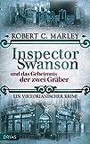 Inspector Swanson und das Geheimnis der zwei Gräber: Ein viktorianischer Krimi (Baker Street Bibliothek)