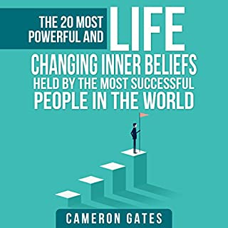 The 20 Most Powerful and Life Changing Inner Beliefs Held by the Most Successful People in the World (Billionaire Habits, Advice, Mindset, Self Help and Motivation) cover art
