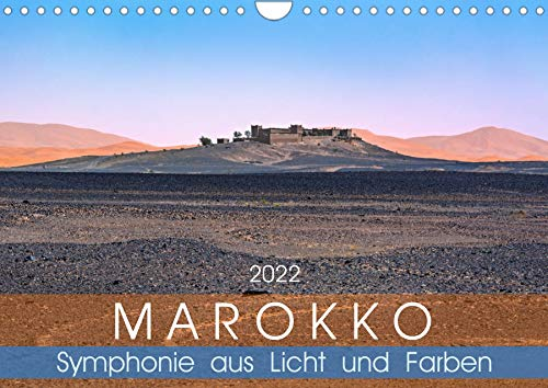 Marokko – Symphonie aus Licht und Farben (Wandkalender 2022 DIN A4 quer)