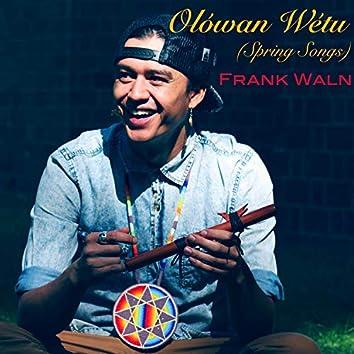 Olówan Wétu (Spring Songs)