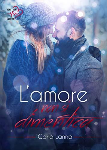 L'amore non si dimentica: (Collana Heartbeat) di [Carlo Lanna]