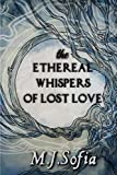 The Ethereal Whispers of Lost Love