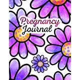 Pregnancy Journal: First-Time Mom's Pregnancy Notebook 40-week Pregnancy Diary for New Mothers A Log of Weekly Check Ups Body Changes and More to Make Healthy Choices