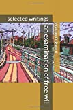 an examination of free will: selected writings (Third Editor's Edition)