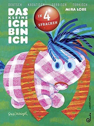 Das kleine Ich bin ich - viersprachig: Deutsch, Kroatisch, Serbisch, Türkisch