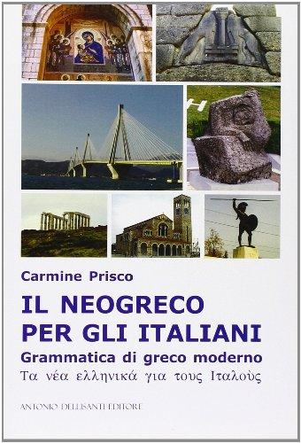 Il neogreco per gli italiani. Grammatica di greco moderno