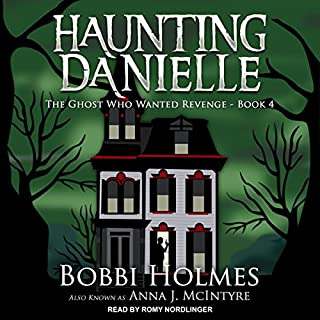 The Ghost Who Wanted Revenge     Haunting Danielle, Book 4              Written by:                                                                                                                                 Bobbi Holmes,                                                                                        Anna J. McIntyre                               Narrated by:                                                                                                                                 Romy Nordlinger                      Length: 9 hrs and 34 mins     1 rating     Overall 4.0