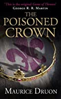 The Poisoned Crown (The Accursed Kings, Book 3) by Maurice Druon(2014-01-02)