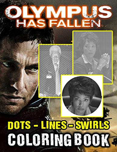 Olympus Has Fallen Dots Lines Swirls Coloring Book: Exclusive Olympus Has Fallen Swirls-Dots-Diagonal Activity Books For Adults, Teenagers