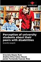 Perception of university students about their peers with disabilities: Scientific research