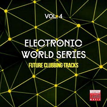 Electronic World Series, Vol. 4 (Future Clubbing Tracks)