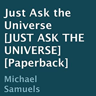 Just Ask the Universe                   By:                                                                                                                                 Michael Samuels                               Narrated by:                                                                                                                                 Brandon Massey                      Length: 1 hr and 29 mins     25 ratings     Overall 4.8