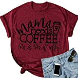Cicy Bell Womens T Shirts Short Sleeve Funny Letter Print Mama Needs Coffee Casual Summer Cotton Tees Tops (Burgundy,X-Large)