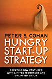 Image of Hungry Start-up Strategy: Creating New Ventures with Limited Resources and Unlimited Vision
