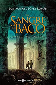La sangre de Baco: Saga de Marco Lemurio II par  Luis Manuel López Román
