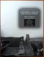Chasing Chaco and The Southwest | Collected Papers in Honor of Joan Mathien | The Archaeological Society of New Mexico: No...