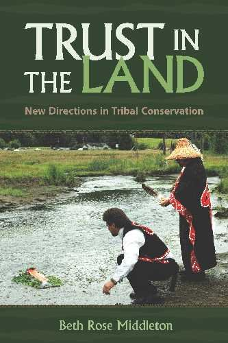 Compare Textbook Prices for Trust in the Land: New Directions in Tribal Conservation First Peoples: New Directions in Indigenous Studies 1 Edition ISBN 9780816529285 by Middleton Manning, Beth Rose