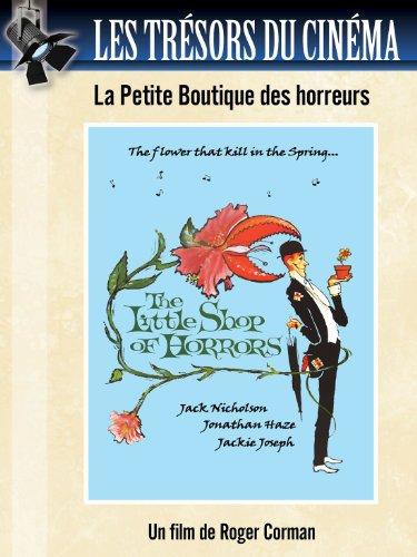 Les Trésors du cinéma : La Petite Boutique des Horreurs (The Little Shop of Horrors) - 1960