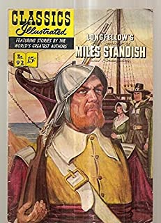 THE COURTSHIP OF MILES STANDISH [AND EVANGELINE]: CLASSICS ILLUSTRATED FEBRUARY 1952 NUMBER 92