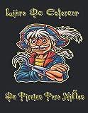 Libro De Colorear De Piratas Para Niños: Libro para colorear de piratas para niños, niños, niñas y adultos, páginas sobre piratas, barcos, tesoros, etc. Edades de 4-8, 8-12 y más, tamaño 8,5x11