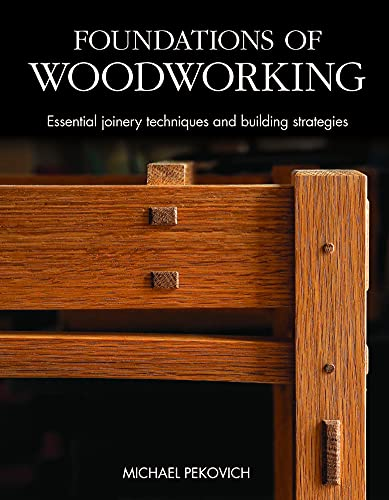 Compare Textbook Prices for Foundations of Woodworking: Essential joinery techniques and building strategies  ISBN 9781641551625 by Pekovich, Michael