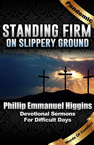 Pandemic Survival Guide: Standing Firm on Slippery Ground: Devotional Sermons for Difficult Days (English Edition)
