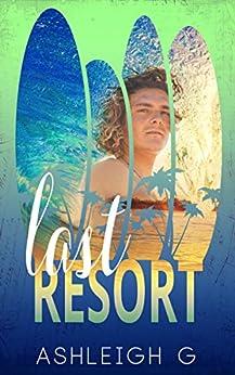 Last Resort (Island Series Book 1) by [Ashleigh G, Tamsyn Bester]