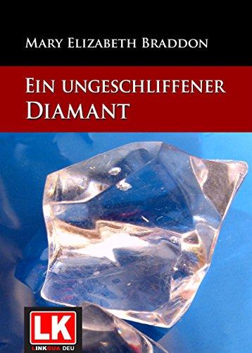 Ein ungeschliffener Diamant