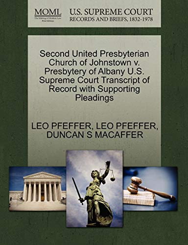 Second United Presbyterian Church of Johnstown V. Presbytery of Albany U.S. Supreme Court Transcript of Record with Supporting Pleadings